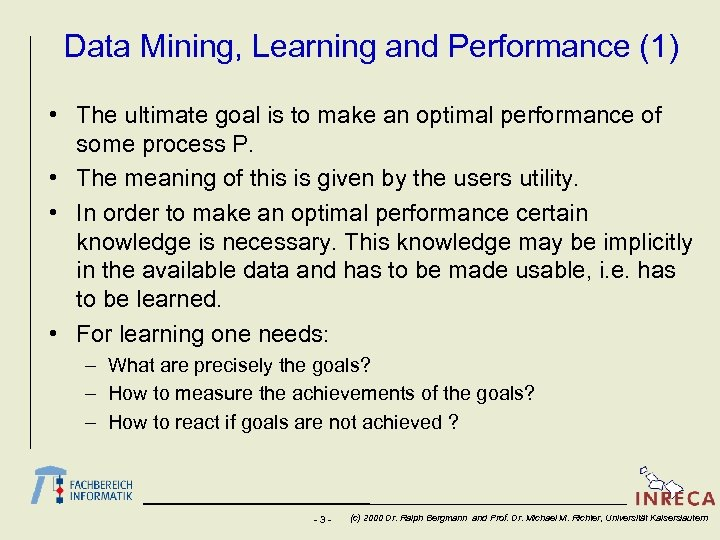 Data Mining, Learning and Performance (1) • The ultimate goal is to make an