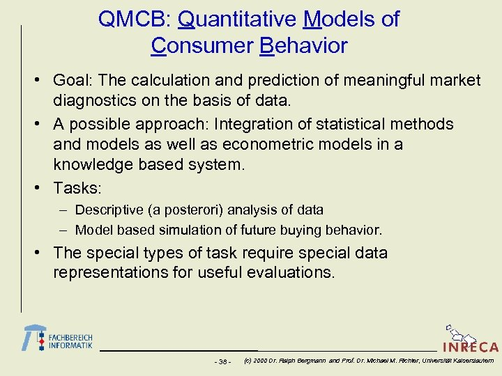 QMCB: Quantitative Models of Consumer Behavior • Goal: The calculation and prediction of meaningful