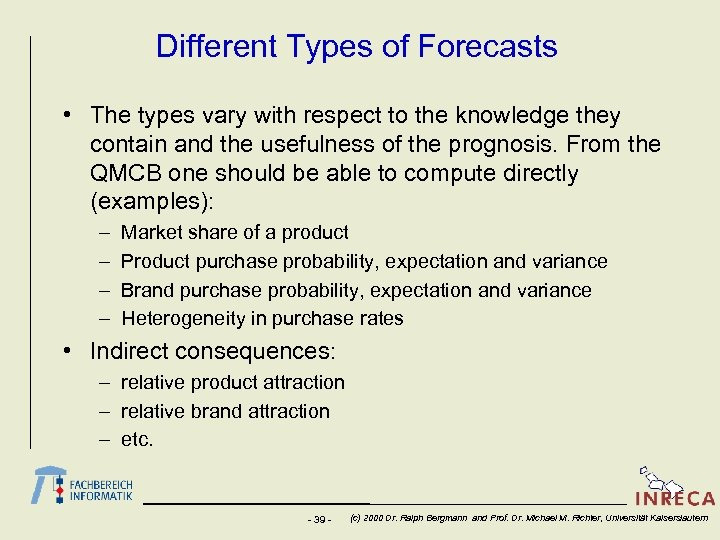 Different Types of Forecasts • The types vary with respect to the knowledge they