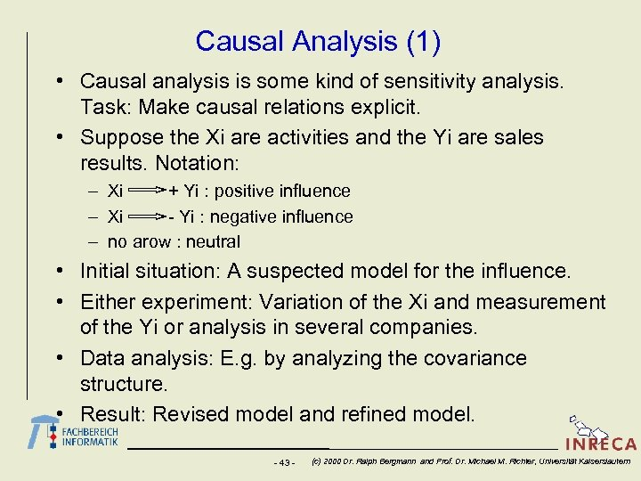 Causal Analysis (1) • Causal analysis is some kind of sensitivity analysis. Task: Make