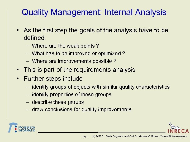 Quality Management: Internal Analysis • As the first step the goals of the analysis