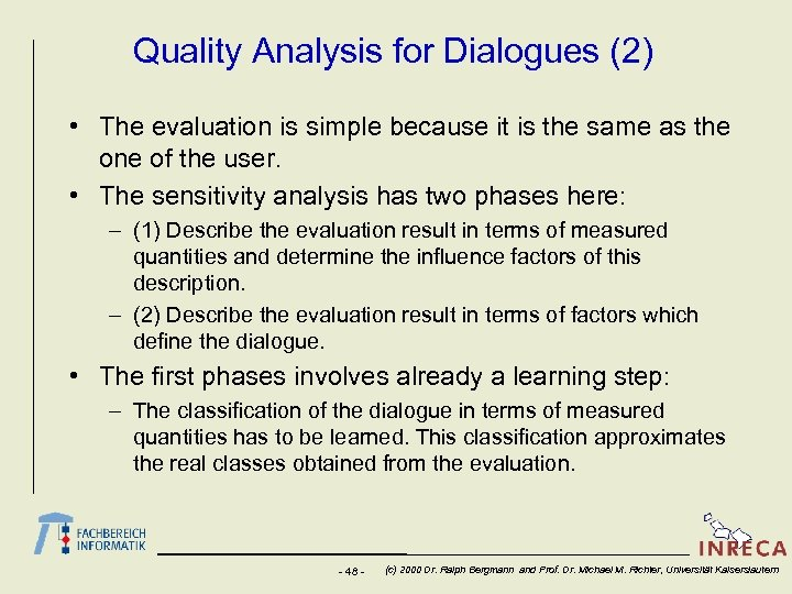Quality Analysis for Dialogues (2) • The evaluation is simple because it is the