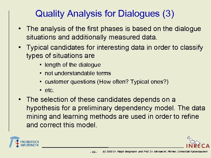 Quality Analysis for Dialogues (3) • The analysis of the first phases is based