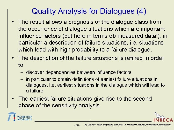 Quality Analysis for Dialogues (4) • The result allows a prognosis of the dialogue