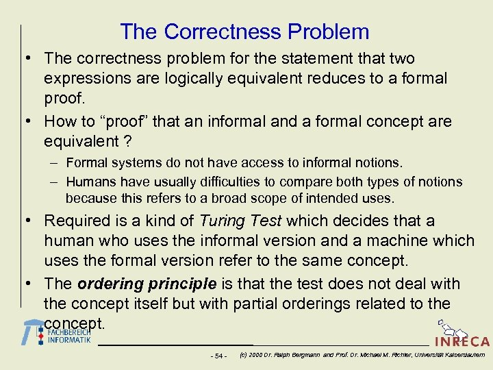 The Correctness Problem • The correctness problem for the statement that two expressions are