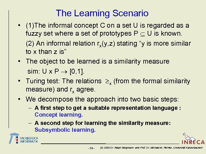 The Learning Scenario • (1)The informal concept C on a set U is regarded