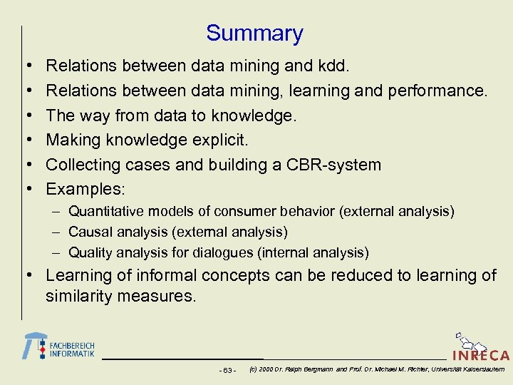 Summary • • • Relations between data mining and kdd. Relations between data mining,
