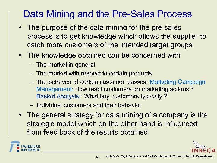 Data Mining and the Pre-Sales Process • The purpose of the data mining for