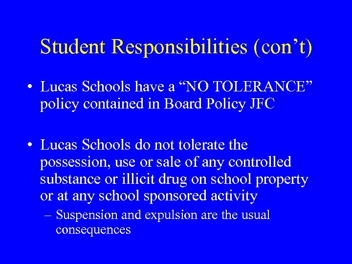 """Student Responsibilities (con't) • Lucas Schools have a """"NO TOLERANCE"""" policy contained in Board"""