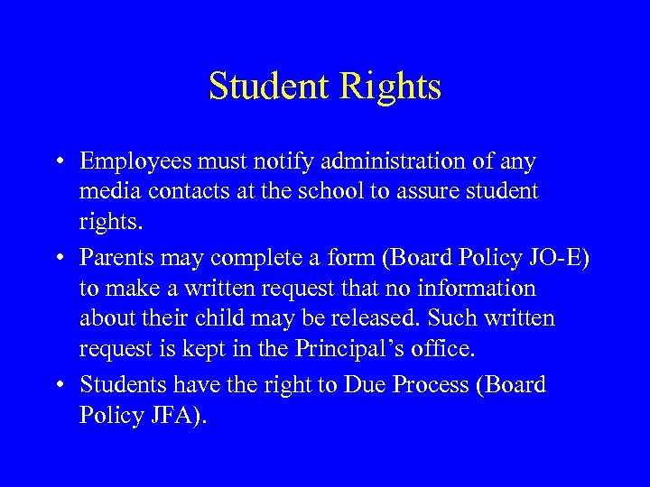 Student Rights • Employees must notify administration of any media contacts at the school
