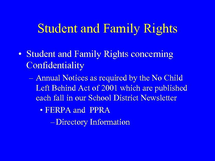 Student and Family Rights • Student and Family Rights concerning Confidentiality – Annual Notices
