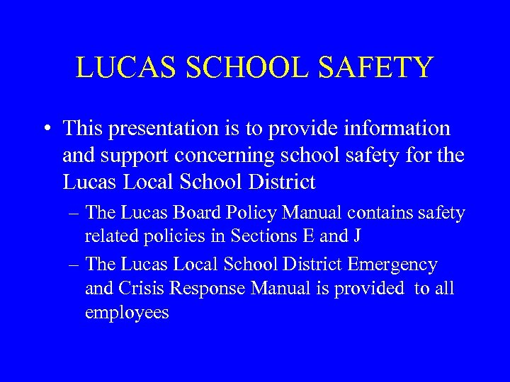 LUCAS SCHOOL SAFETY • This presentation is to provide information and support concerning school