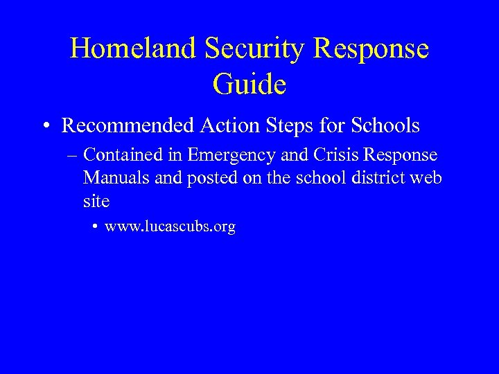 Homeland Security Response Guide • Recommended Action Steps for Schools – Contained in Emergency