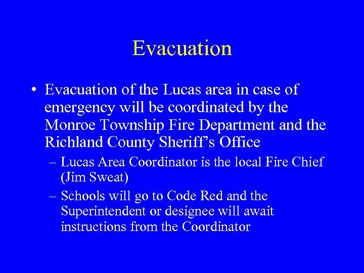 Evacuation • Evacuation of the Lucas area in case of emergency will be coordinated