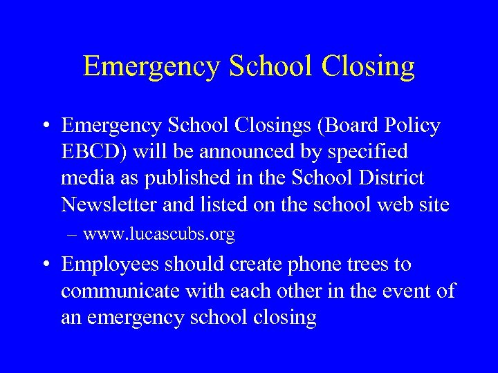 Emergency School Closing • Emergency School Closings (Board Policy EBCD) will be announced by