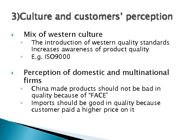 3)Culture and customers' perception ◦ ◦ Mix of western culture The introduction of western