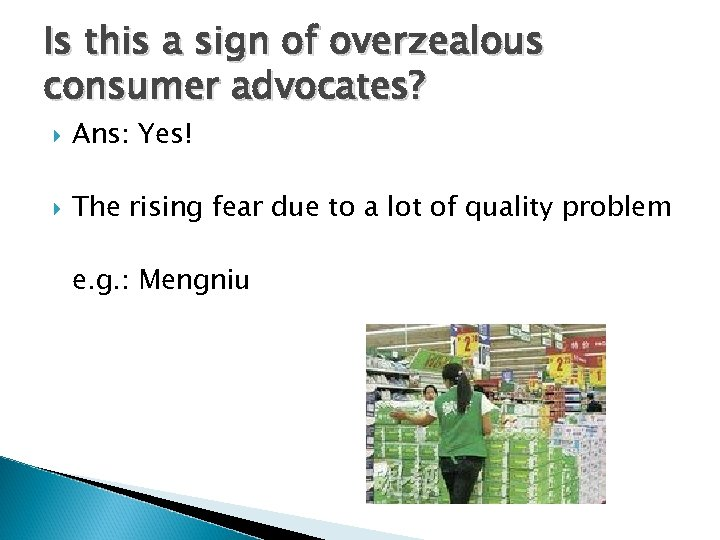 Is this a sign of overzealous consumer advocates? Ans: Yes! The rising fear due