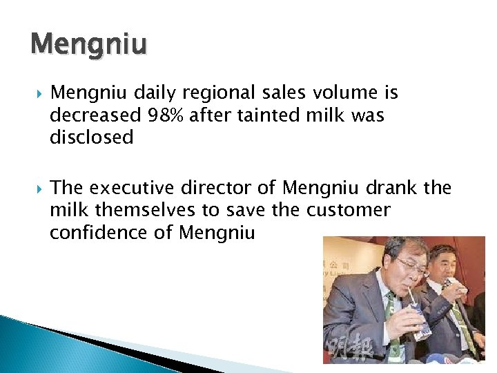 Mengniu daily regional sales volume is decreased 98% after tainted milk was disclosed The