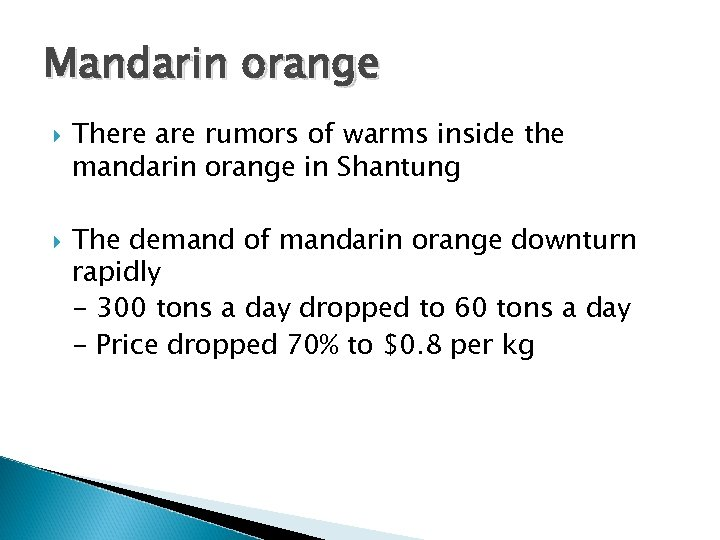 Mandarin orange There are rumors of warms inside the mandarin orange in Shantung The