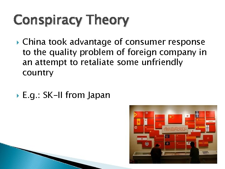 Conspiracy Theory China took advantage of consumer response to the quality problem of foreign