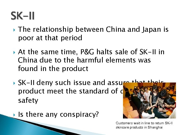 SK-II The relationship between China and Japan is poor at that period At the
