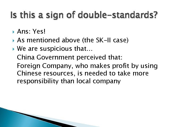 Is this a sign of double-standards? Ans: Yes! As mentioned above (the SK-II case)