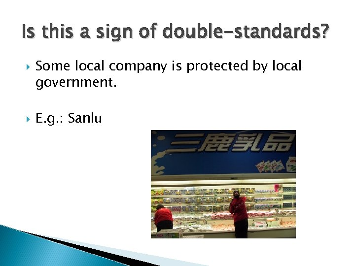 Is this a sign of double-standards? Some local company is protected by local government.