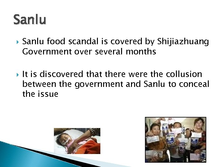 Sanlu food scandal is covered by Shijiazhuang Government over several months It is discovered