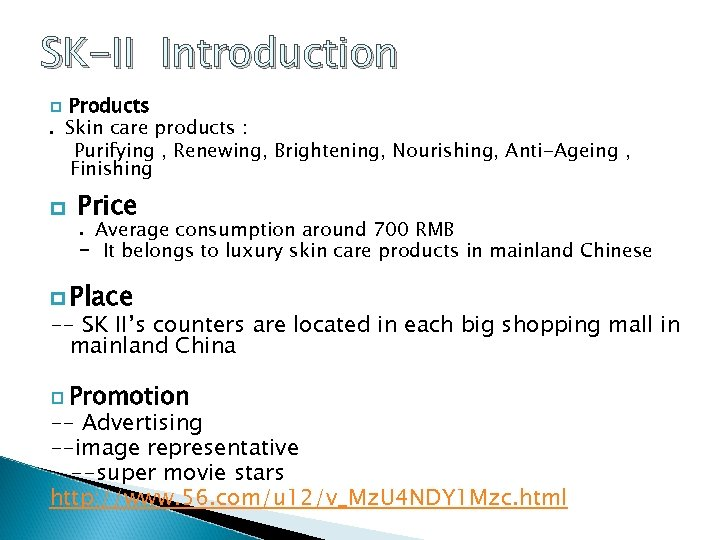 SK-II Introduction Products. Skin care products : Purifying , Renewing, Brightening, Nourishing, Anti-Ageing ,