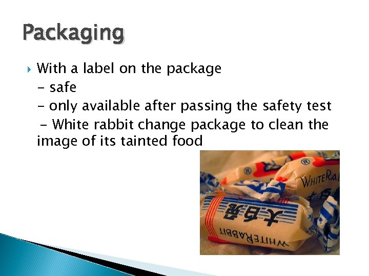 Packaging With a label on the package - safe - only available after passing