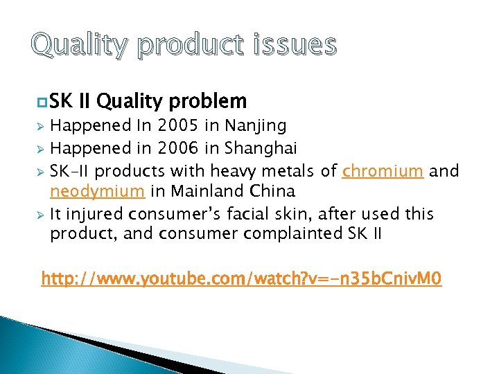 Quality product issues p SK II Quality problem Happened In 2005 in Nanjing Ø