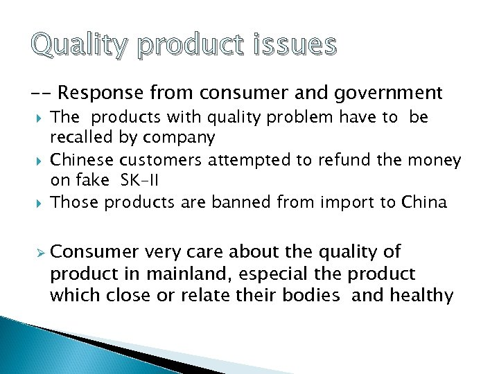 Quality product issues -- Response from consumer and government Ø The products with quality