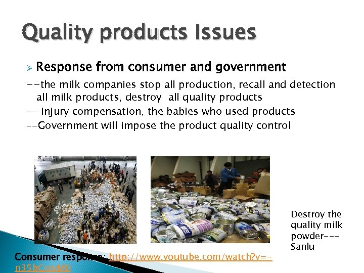 Quality products Issues Response from consumer and government --the milk companies stop all production,