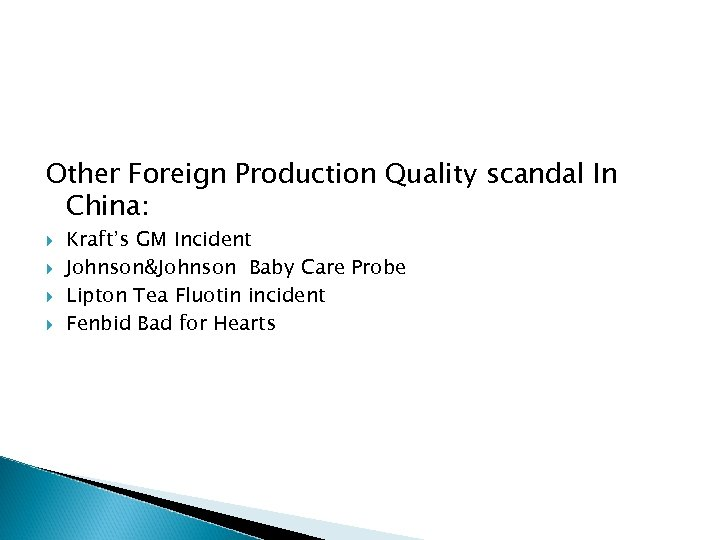 Other Foreign Production Quality scandal In China: Kraft's GM Incident Johnson&Johnson Baby Care Probe