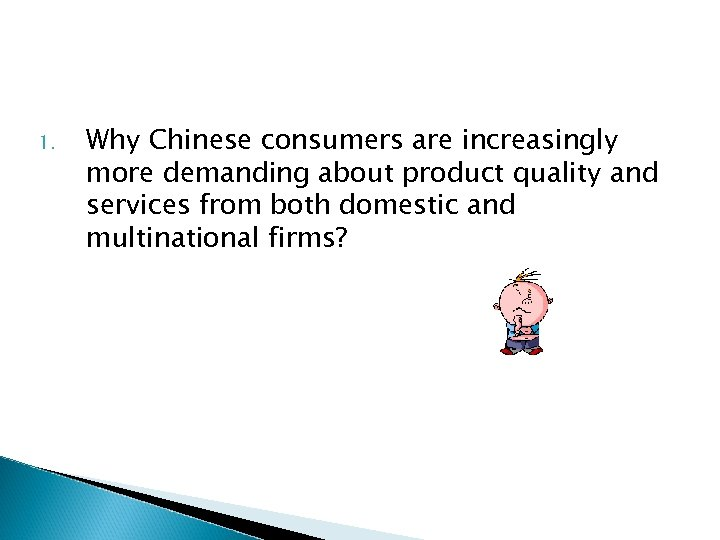 1. Why Chinese consumers are increasingly more demanding about product quality and services from