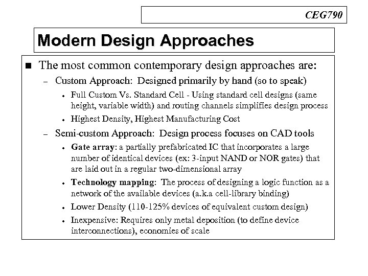 CEG 790 Modern Design Approaches n The most common contemporary design approaches are: –