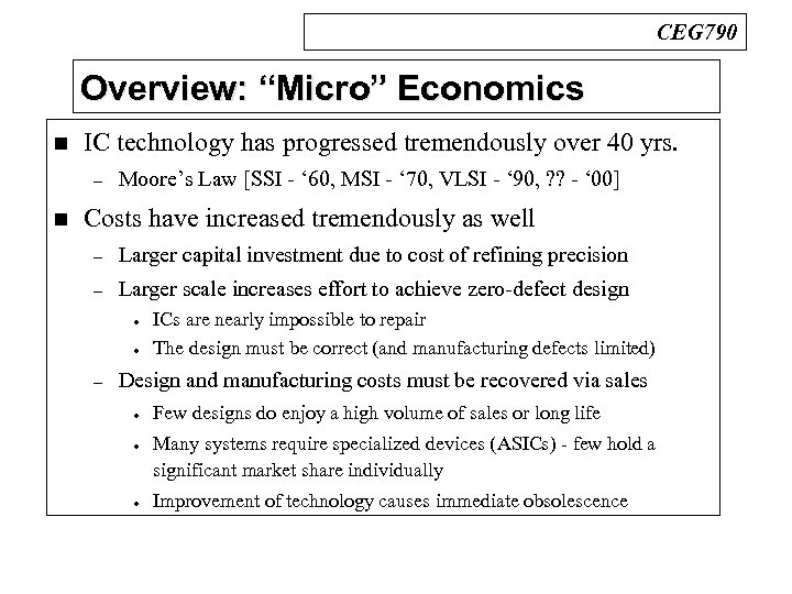 """CEG 790 Overview: """"Micro"""" Economics n IC technology has progressed tremendously over 40 yrs."""