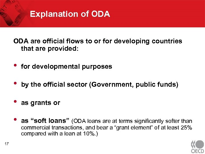 Explanation of ODA are official flows to or for developing countries that are provided: