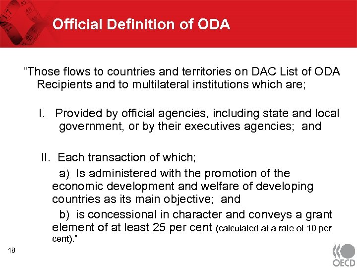 "Official Definition of ODA ""Those flows to countries and territories on DAC List of"