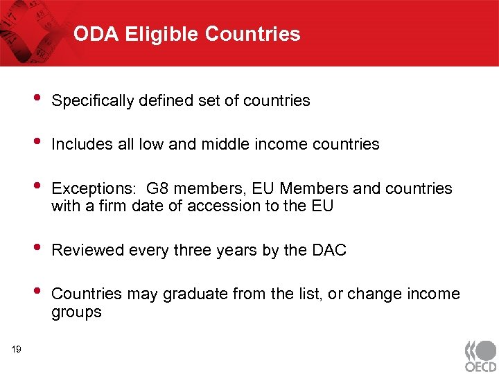 ODA Eligible Countries • • Includes all low and middle income countries • Exceptions: