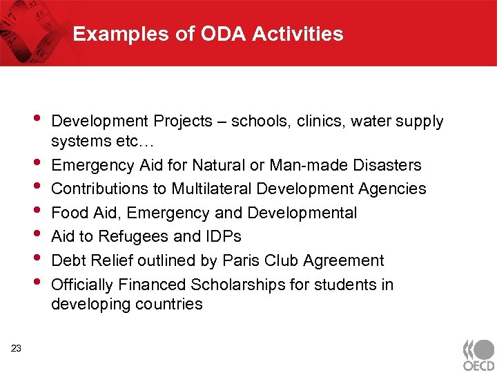 Examples of ODA Activities • • 23 Development Projects – schools, clinics, water supply
