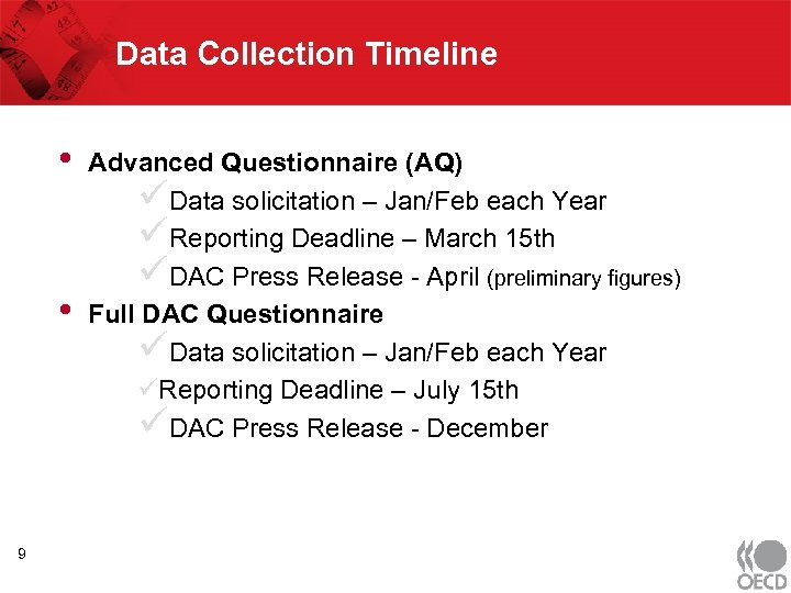 Data Collection Timeline • • 9 Advanced Questionnaire (AQ) üData solicitation – Jan/Feb each