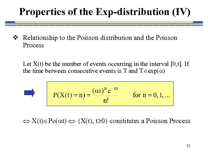 Properties of the Exp-distribution (IV) v Relationship to the Poisson distribution and the Poisson