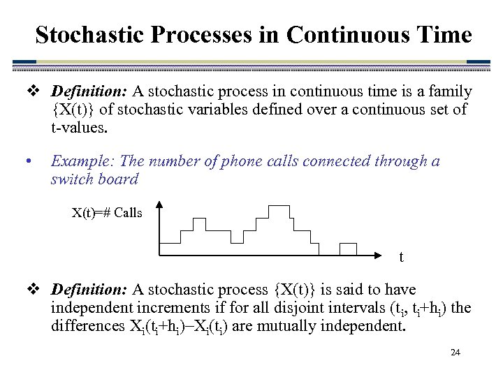 Stochastic Processes in Continuous Time v Definition: A stochastic process in continuous time is
