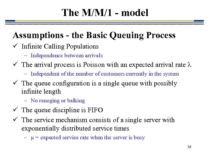 The M/M/1 - model Assumptions - the Basic Queuing Process ü Infinite Calling Populations