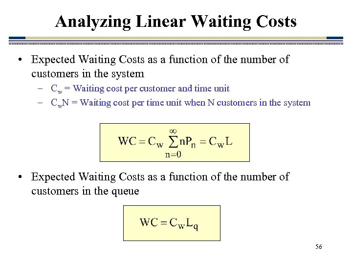 Analyzing Linear Waiting Costs • Expected Waiting Costs as a function of the number