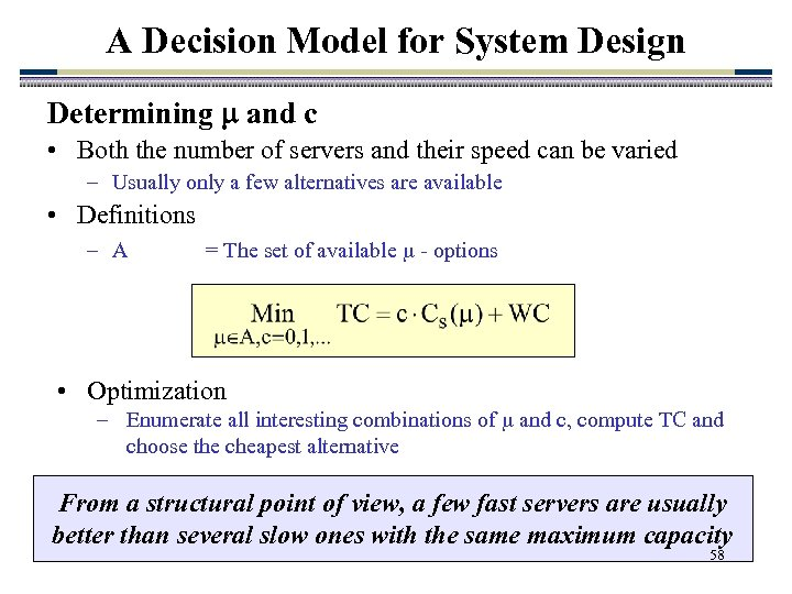 A Decision Model for System Design Determining and c • Both the number of
