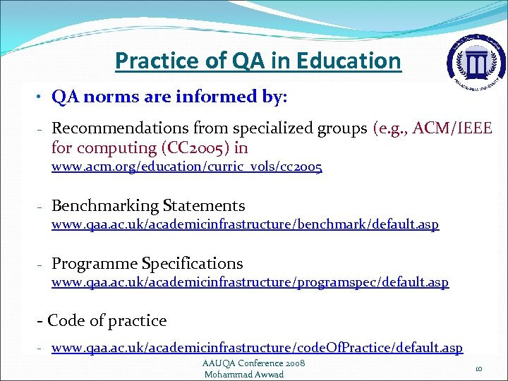 Practice of QA in Education • QA norms are informed by: - Recommendations from