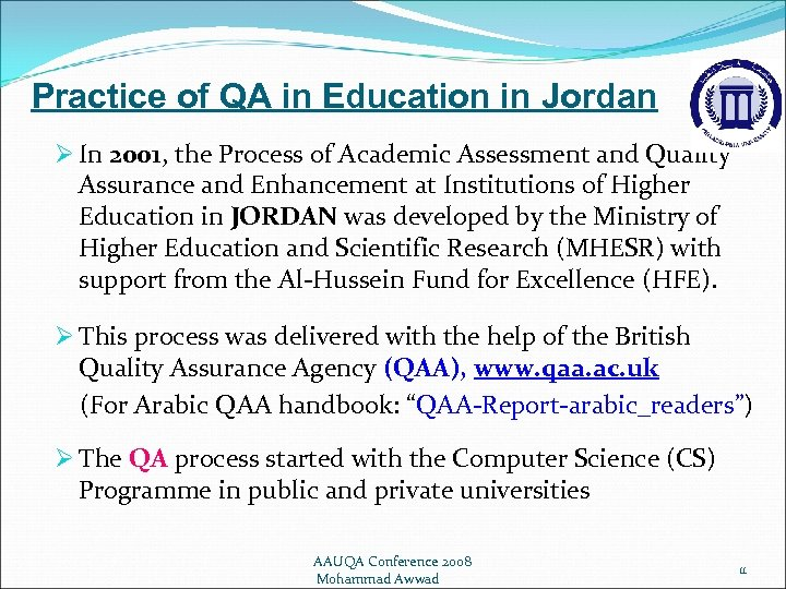 Practice of QA in Education in Jordan Ø In 2001, the Process of Academic