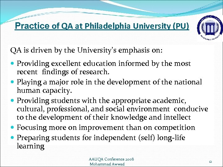 Practice of QA at Philadelphia University (PU) QA is driven by the University's emphasis
